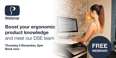 Boost your ergonomic product knowledge and meet our DSE team tickets