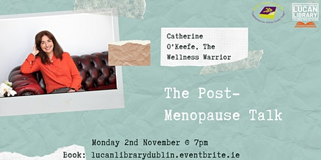 Post Menopause Talk with  Catherine O'Keeffe, the Wellness Warrior tickets