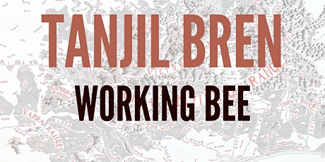 Tanjil Bren Working Bee tickets