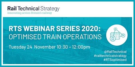 RTS Webinar Series 2020 | Optimised Train Operations tickets