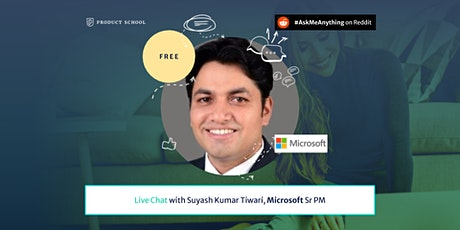 Product Management Live Chat by Microsoft Sr PM tickets