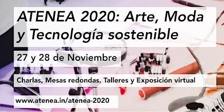 ATENEA 2020:  Arte, Tecnología y Moda Sostenible entradas