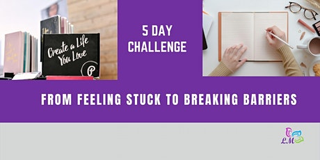 5 day challenge – From feeling stuck to breaking barriers tickets