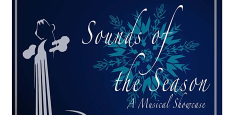 Sounds of the Season - A Musical Showcase tickets