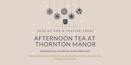 Festive Afternoon Tea at Thornton Manor tickets