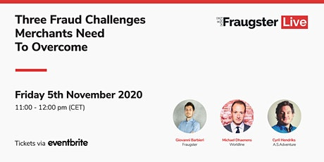 The Three Fraud Challenges Merchants Need To Overcome webinar tickets