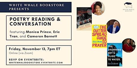 Poetry Reading & Conversation: Monica Prince, Eric Tran, Cameron Barnett tickets
