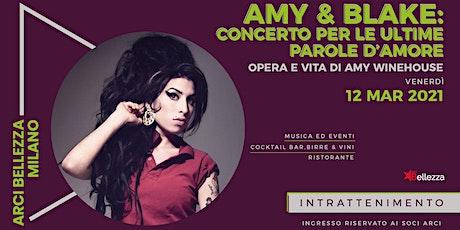 Amy & Blake: Concerto per le Ultime Parole d'Amore biglietti
