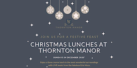Festive Lunches at Thornton Manor tickets