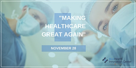 Making healthcare great again tickets