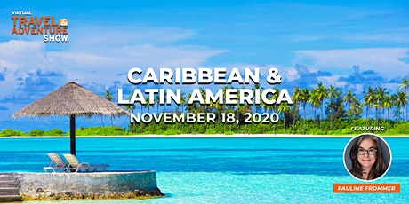 Virtual Travel & Adventure Show: Caribbean | Latin America tickets
