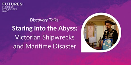 Staring into the Abyss: Victorian Shipwrecks and Maritime Disaster tickets