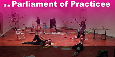 Parliament of Practices : dialogues on artistic and embodied practices tickets
