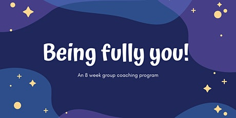 Being fully you - group coaching Tickets