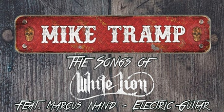 Mike Tramp The Songs of White Lion Featuring Marcus Nand Electric Guitar tickets
