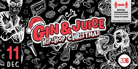 Gin & Juice : Hip Hop Christmas Special @ Studio 338! tickets