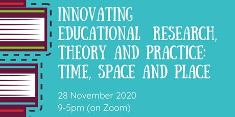 Innovating Educational Research, Theory and Practice:  #TimeSpacePlace2020 tickets