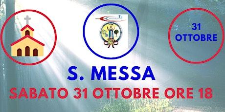 S. Messa SABATO 31  Ottobre ore 18.00 biglietti