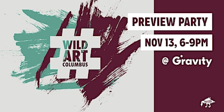Wild Art Columbus Preview Party @ Gravity Columbus tickets
