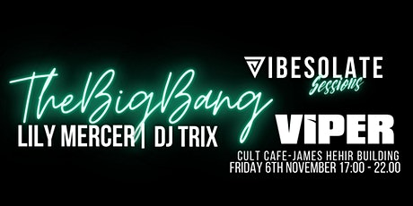 Vibesolate Sessions - The Big Bang featuring Lily Mercer tickets