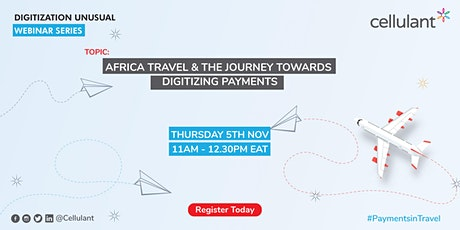 Webinar on Africa Travel & The Journey Towards Digitizing Payments tickets