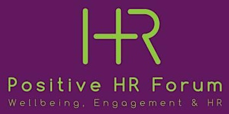 Positive HR Forum (Online)- Looking after the wellbeing of HR Leaders tickets