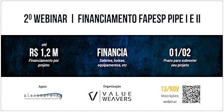 2o WEBINAR - FINANCIAMENTO FAPESP PIPE I E II ingressos