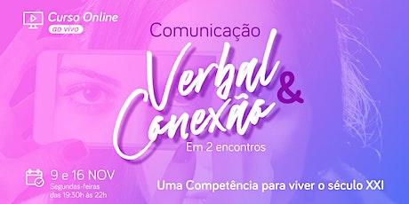 Comunicação Verbal e Conexão - Uma Competência para viver o século XXI ingressos