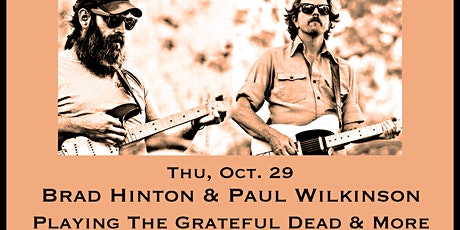 Brad Hinton & Paul Wilkinson Play the Grateful Dead + More! tickets
