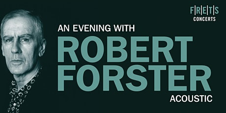 An Evening with Robert Forster (acoustic) tickets