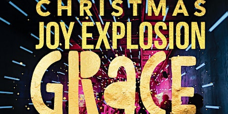 Christmas Joy Explosion with GRACE INTEGRITY®️SOULEMBODIMENT tickets