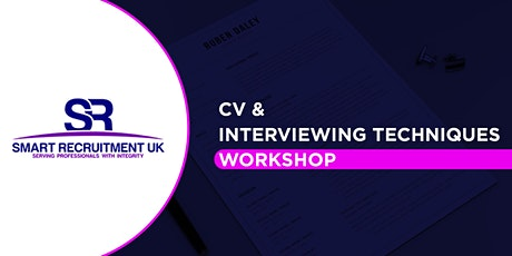 Smart Recruitment CV and Interviewing Techniques Workshop tickets