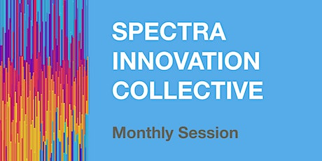 Monthly Session: SPECTRA INNOVATION COLLECTIVE tickets