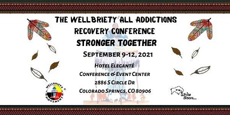 The Wellbriety All Addictions Recovery Conference : Stronger Together tickets