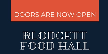 Blodgett Food Hall Grand Opening tickets