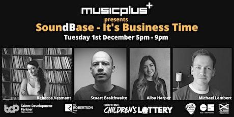 MusicPlus presents SoundBase - It's Business Time tickets