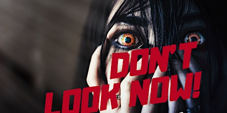 Don't Look Now! Horror Film Festival tickets