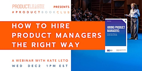 #ProductBookClub: HOW TO HIRE PRODUCT MANAGERS THE RIGHT WAY With Kate Leto tickets
