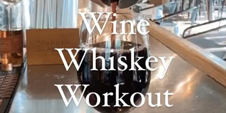 WHISKEY. WINE. WORKOUT. tickets