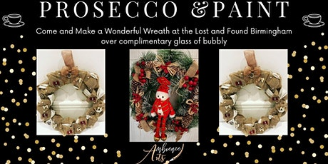 Prosecco & Paint- Come and Make a Wonderful Wreath @ The Lost and Found tickets