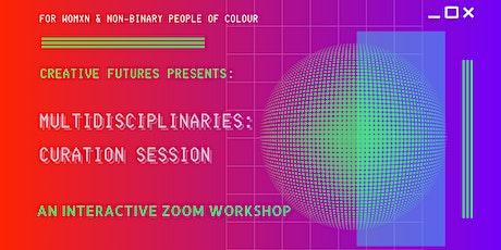 Multidisciplinaries: Curation Session tickets
