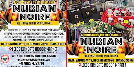 NUBIAN NOIRE, COVID19 SECURE CHRISTMAS MARKET ; tickets