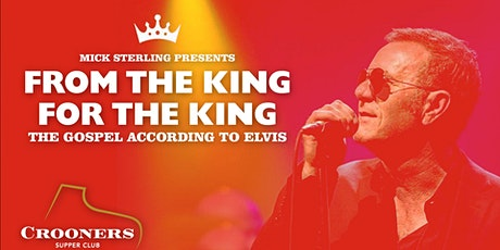 Mick Sterling Presents FROM THE KING, FOR THE KING tickets