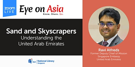Sand and Skyscrapers – Understanding the United Arab Emirates | Eye on Asia tickets