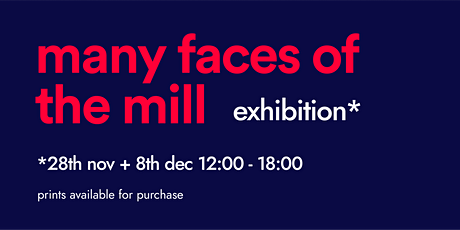 The Many Faces of The Mill: Pop-Up Exhibition tickets