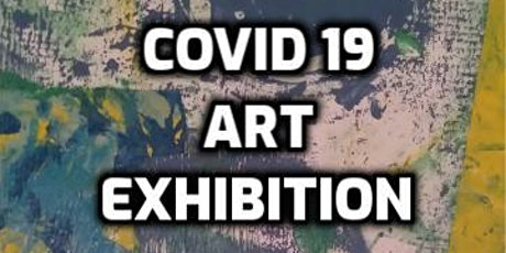 Covid 19 Art Exhibition tickets