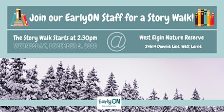 EarlyON Story Walk (December 9 - West Elgin Nature Reserve, West Lorne) tickets