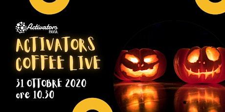 Activators COFFEE LIVE - 31 Ottobre 2020