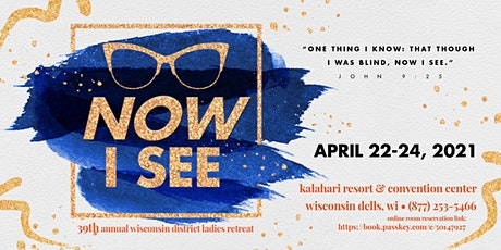 "2021 WI District Ladies Retreat - ""NOW I See!"" tickets"