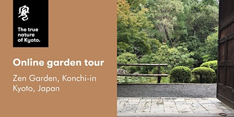 'Zen Garden, Zen Mind' — Online garden tour, Konchi-in, Kyoto, Japan tickets